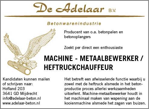 Vacature Machine - Metaalbewerker / Heftruckchauffeur